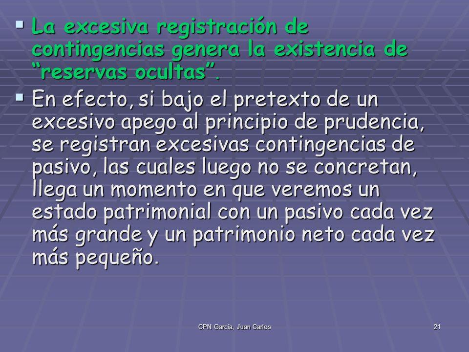 CPN García, Juan Carlos21 La excesiva registración de contingencias genera la existencia de reservas ocultas.