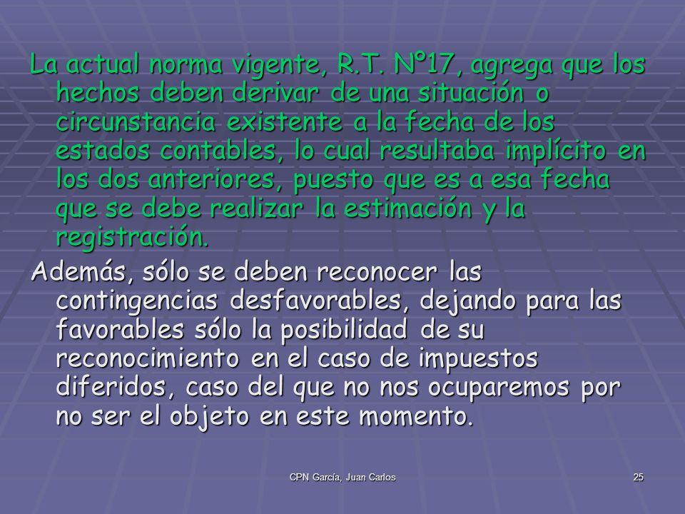 CPN García, Juan Carlos25 La actual norma vigente, R.T.