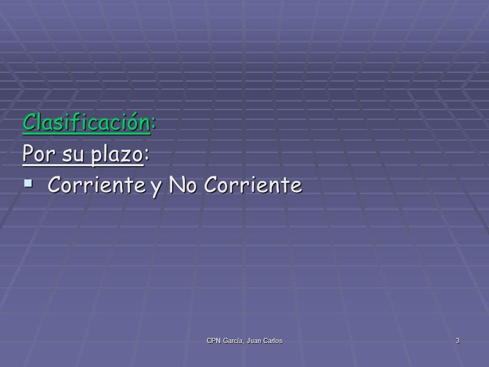 CPN García, Juan Carlos3 Clasificación: Por su plazo: Corriente y No Corriente Corriente y No Corriente