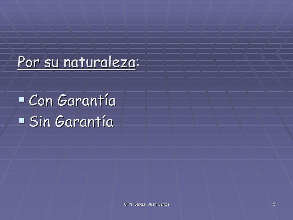 CPN García, Juan Carlos5 Por su naturaleza: Con Garantía Con Garantía Sin Garantía Sin Garantía