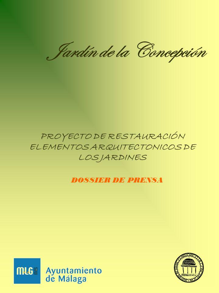 Jardín de la Concepción PROYECTO DE RESTAURACIÓN ELEMENTOS ARQUITECTONICOS DE LOS JARDINES DOSSIER DE PRENSA