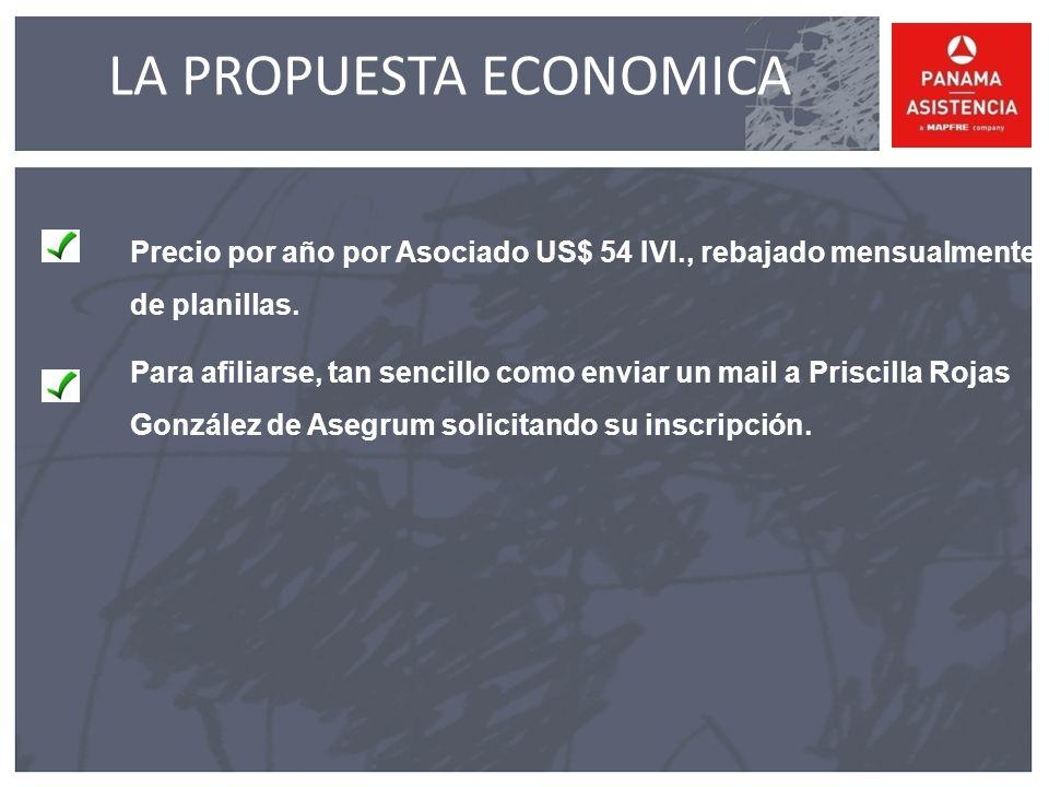 LA PROPUESTA ECONOMICA Precio por año por Asociado US$ 54 IVI., rebajado mensualmente de planillas.