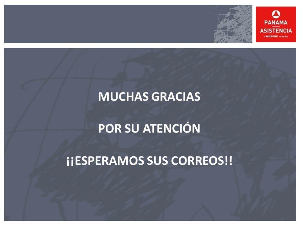 MUCHAS GRACIAS POR SU ATENCIÓN ¡¡ESPERAMOS SUS CORREOS!!