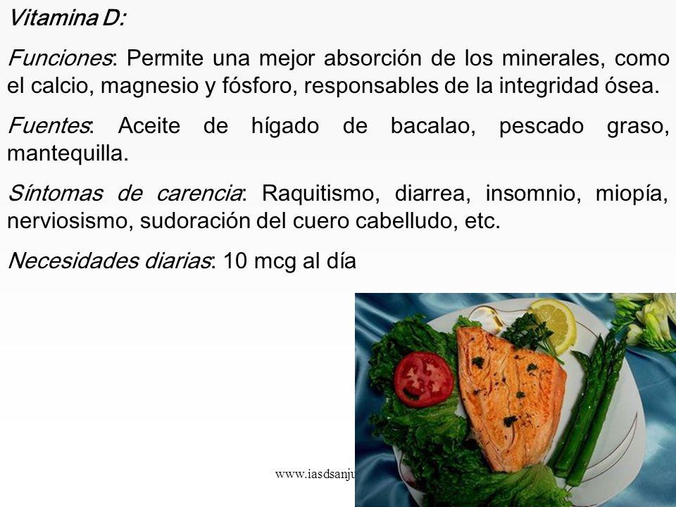 www.iasdsanjudas.com Vitamina A: Funciones: Antioxidante. Previene la ceguera nocturna. Formación del tejido epitelial: piel y membranas mucosas inter