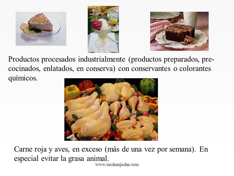www.iasdsanjudas.com Productos procesados industrialmente (productos preparados, pre- cocinados, enlatados, en conserva) con conservantes o colorantes químicos.