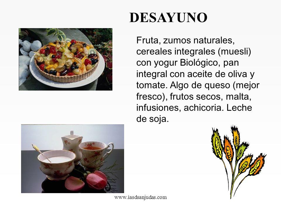 www.iasdsanjudas.com DESAYUNO Fruta, zumos naturales, cereales integrales (muesli) con yogur Biológico, pan integral con aceite de oliva y tomate.