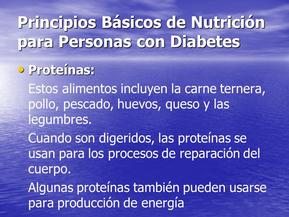 Principios Básicos de Nutrición para Personas con Diabetes Grasas: Grasas: Estos alimentos incluyen mantequilla, margarina, aceite, crema, panceta y nueces.