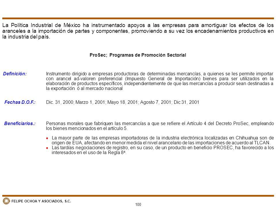 FELIPE OCHOA Y ASOCIADOS, S.C. ProSec; Programas de Promoción Sectorial Definición:Instrumento dirigido a empresas productoras de determinadas mercanc
