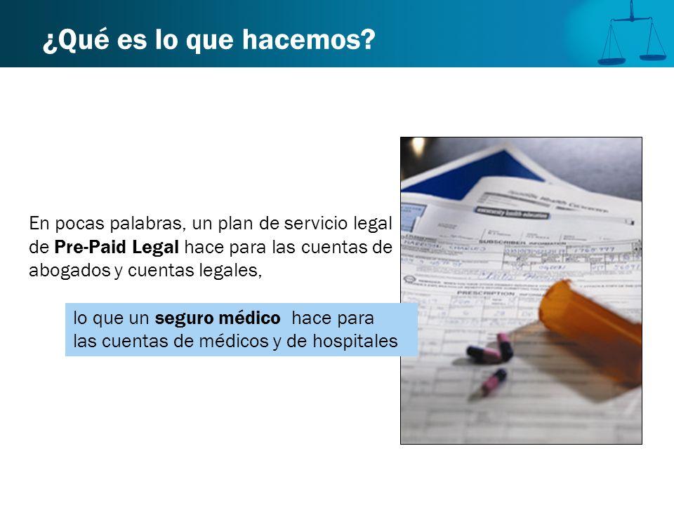 ¿Qué es lo que hacemos? En pocas palabras, un plan de servicio legal de Pre-Paid Legal hace para las cuentas de abogados y cuentas legales, lo que un
