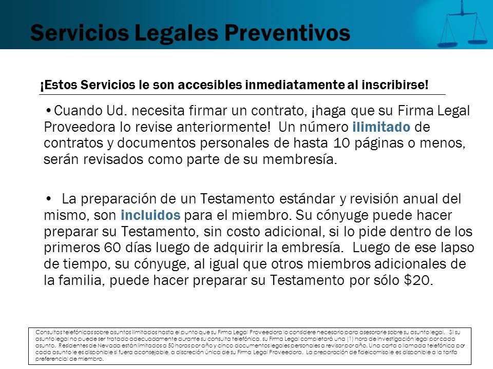 Servicios Legales Preventivos Cuando Ud. necesita firmar un contrato, ¡haga que su Firma Legal Proveedora lo revise anteriormente! Un número ilimitado