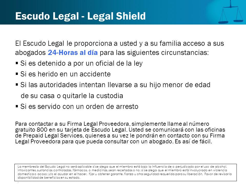 Escudo Legal - Legal Shield El Escudo Legal le proporciona a usted y a su familia acceso a sus abogados 24-Horas al día para las siguientes circunstan