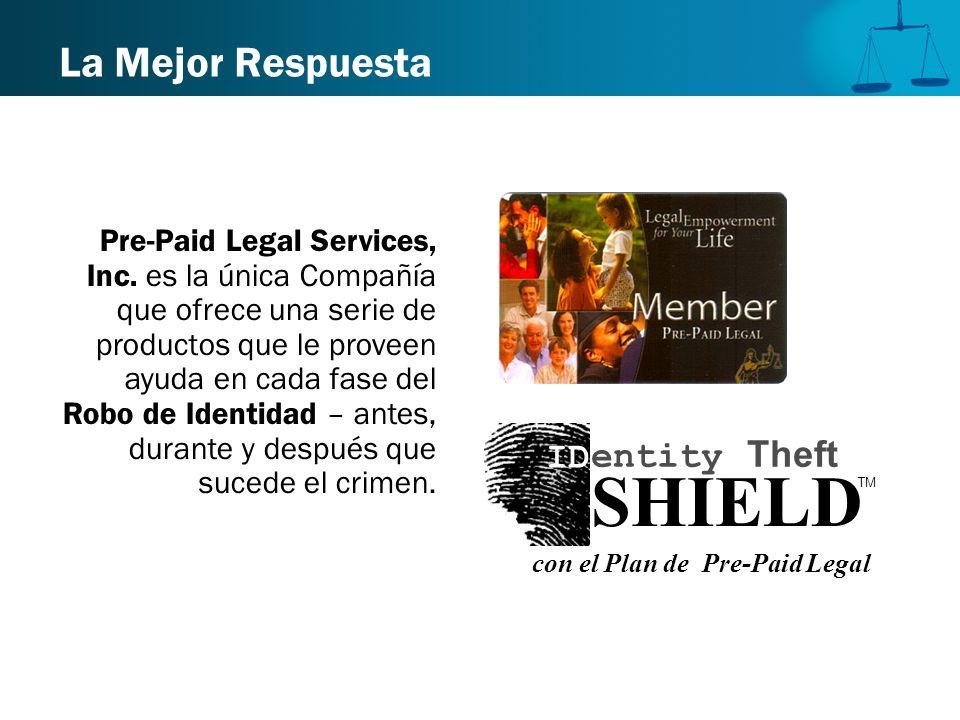 La Mejor Respuesta Pre-Paid Legal Services, Inc. es la única Compañía que ofrece una serie de productos que le proveen ayuda en cada fase del Robo de
