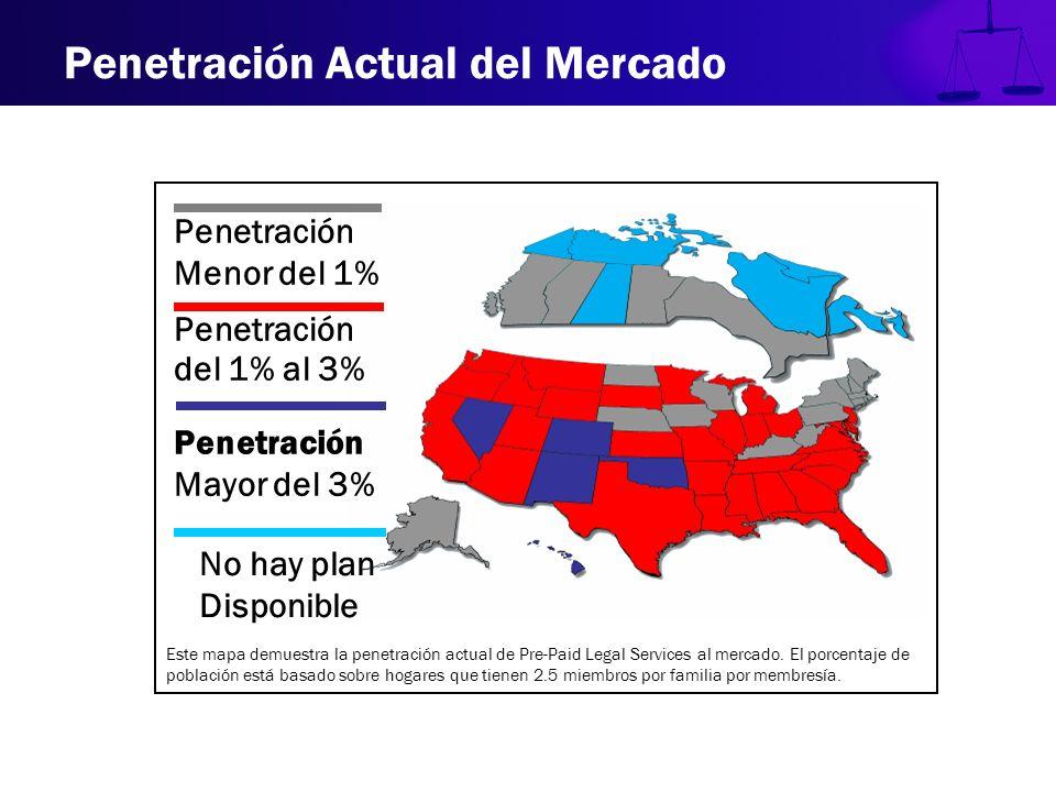 Penetración Actual del Mercado Este mapa demuestra la penetración actual de Pre-Paid Legal Services al mercado. El porcentaje de población está basado
