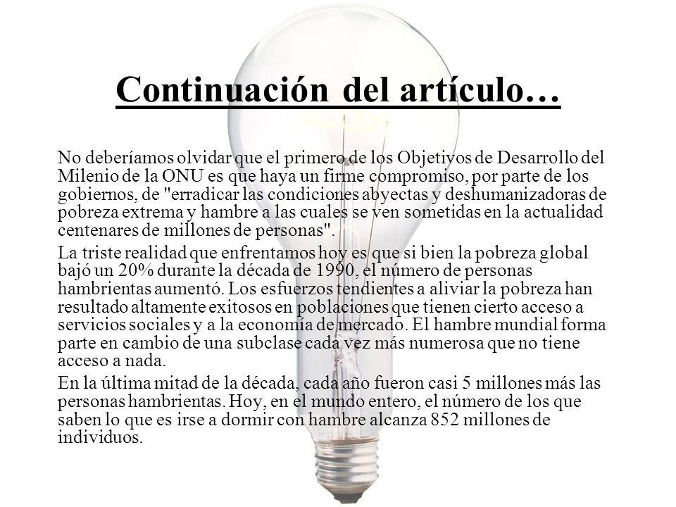 Continuación del artículo… No deberíamos olvidar que el primero de los Objetivos de Desarrollo del Milenio de la ONU es que haya un firme compromiso,
