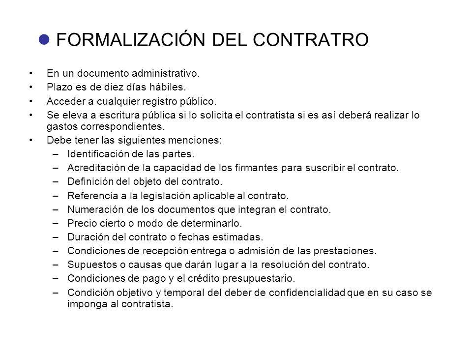 FORMALIZACIÓN DEL CONTRATRO En un documento administrativo. Plazo es de diez días hábiles. Acceder a cualquier registro público. Se eleva a escritura