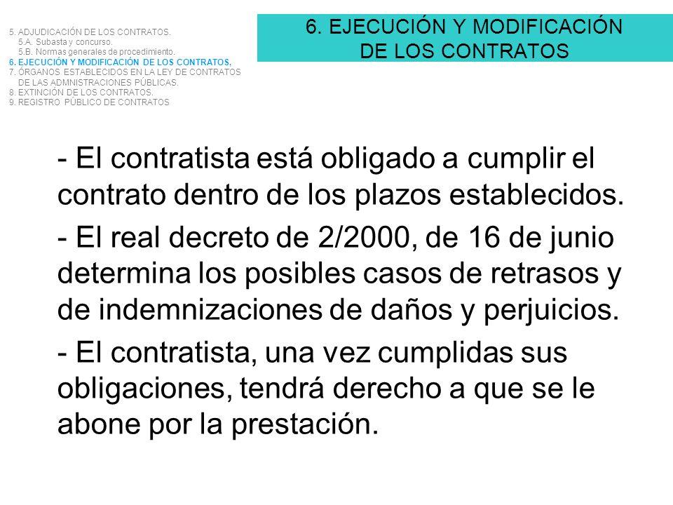 6. EJECUCIÓN Y MODIFICACIÓN DE LOS CONTRATOS 5. ADJUDICACIÓN DE LOS CONTRATOS. 5.A. Subasta y concurso. 5.B. Normas generales de procedimiento. 6. EJE