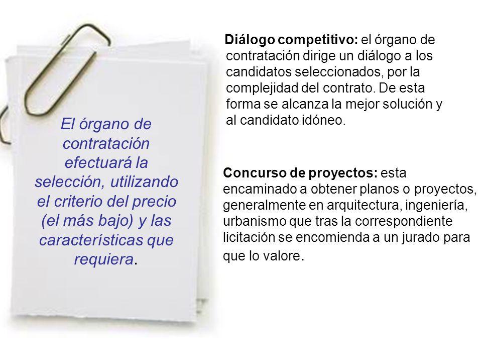 El órgano de contratación efectuará la selección, utilizando el criterio del precio (el más bajo) y las características que requiera. Concurso de proy