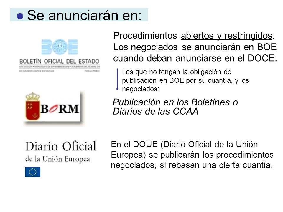 Se anunciarán en: Publicación en los Boletines o Diarios de las CCAA Procedimientos abiertos y restringidos. Los negociados se anunciarán en BOE cuand
