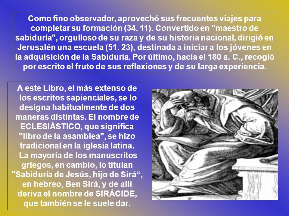 LA PALABRA DE DIOS ECLESIASTICO(SIRACIDE) El Eclesiástico es el compendio de sabiduría israelita más completo que existe. Mientras que la mayoría de l