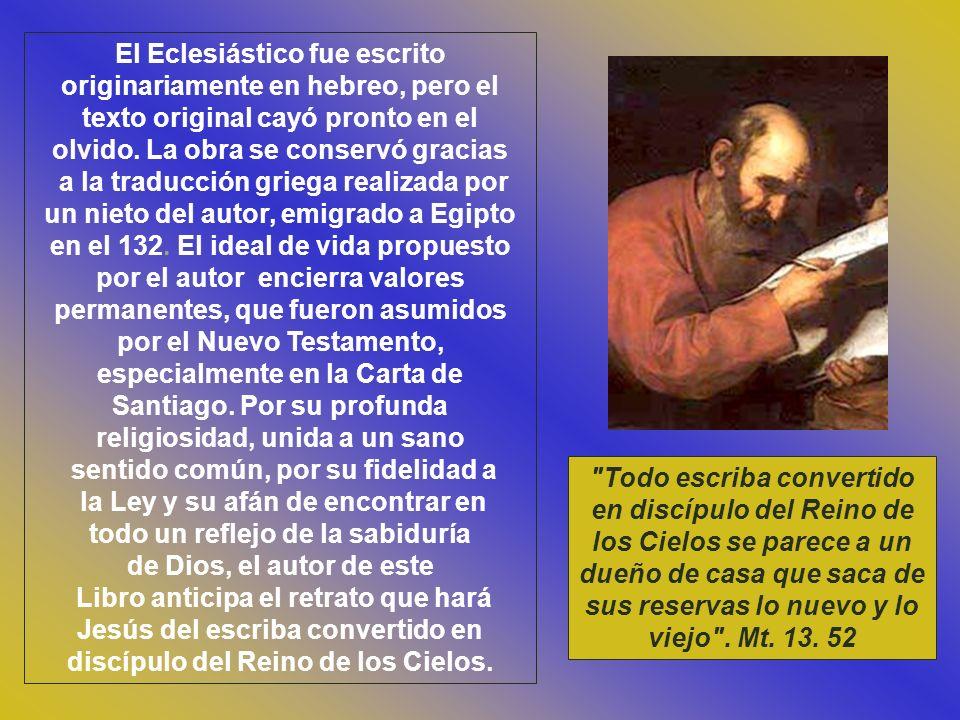 El Eclesiástico fue escrito originariamente en hebreo, pero el texto original cayó pronto en el olvido.