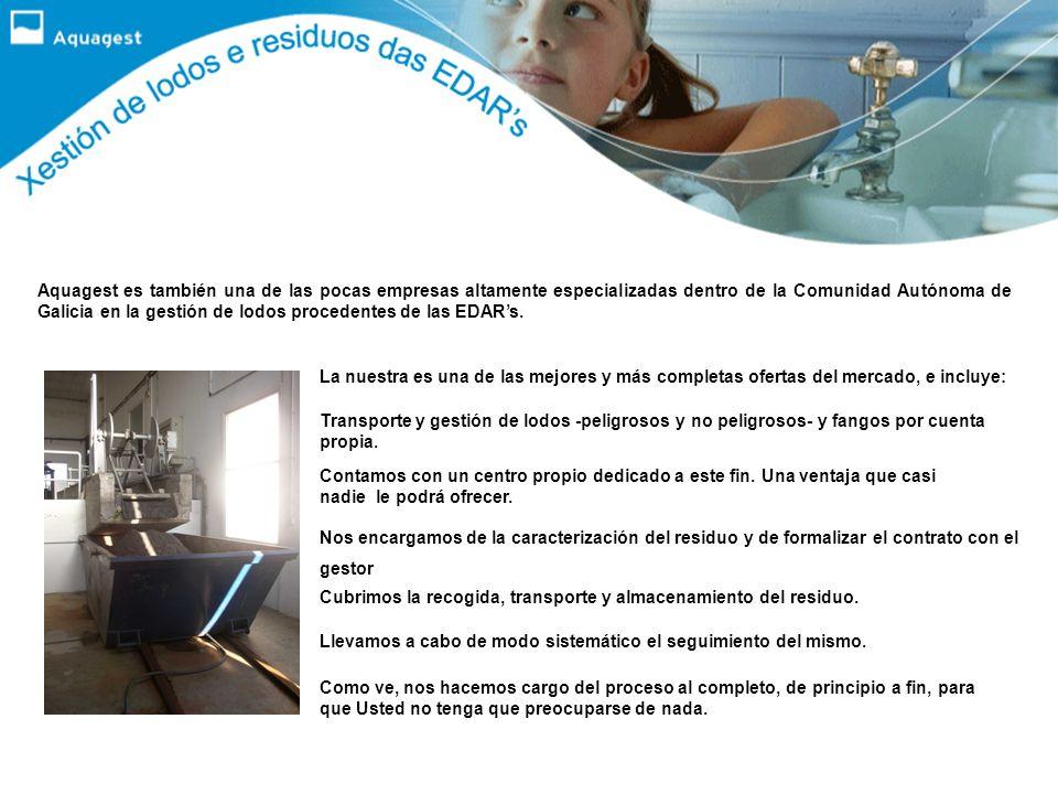 Aquagest es también una de las pocas empresas altamente especializadas dentro de la Comunidad Autónoma de Galicia en la gestión de lodos procedentes de las EDARs.