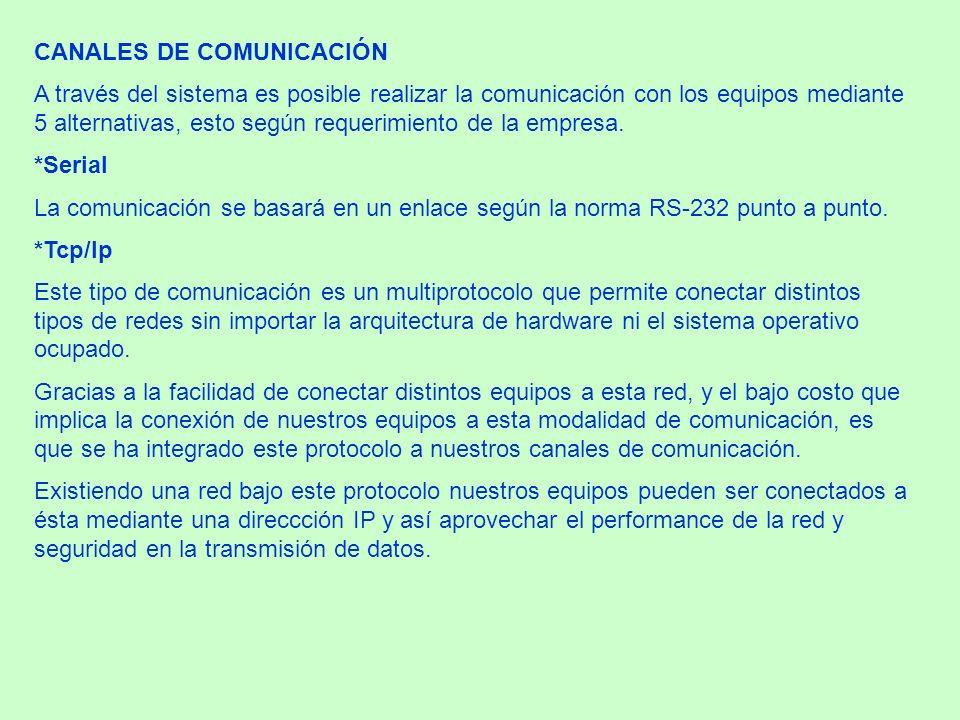 CANALES DE COMUNICACIÓN A través del sistema es posible realizar la comunicación con los equipos mediante 5 alternativas, esto según requerimiento de