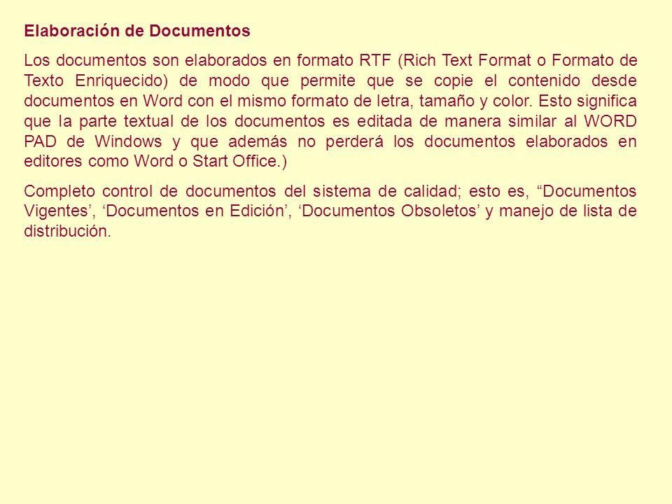 Elaboración de Documentos Los documentos son elaborados en formato RTF (Rich Text Format o Formato de Texto Enriquecido) de modo que permite que se co