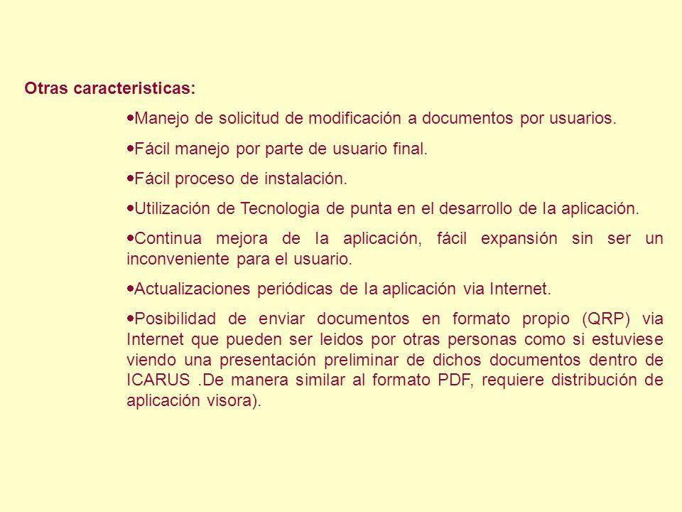 Otras caracteristicas: Manejo de solicitud de modificación a documentos por usuarios. Fácil manejo por parte de usuario final. Fácil proceso de instal