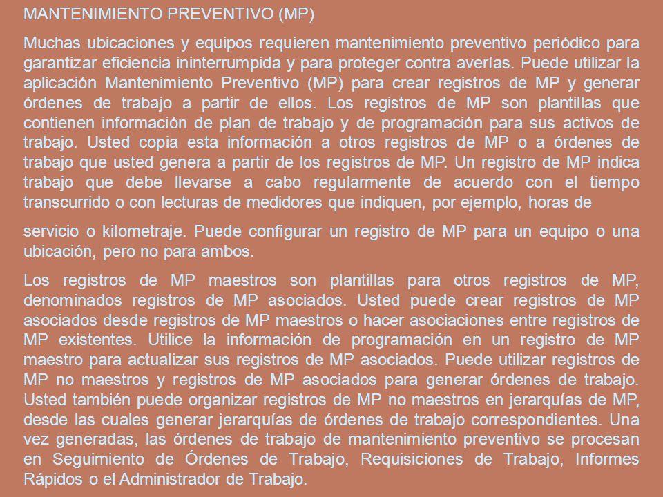 MANTENIMIENTO PREVENTIVO (MP) Muchas ubicaciones y equipos requieren mantenimiento preventivo periódico para garantizar eficiencia ininterrumpida y pa