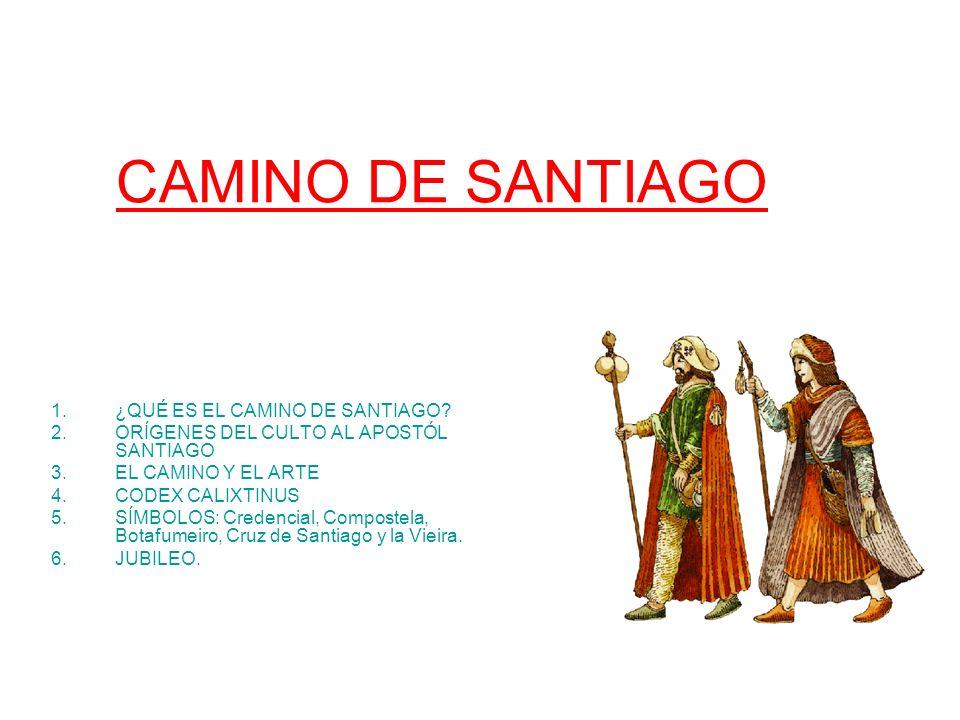 CAMINO DE SANTIAGO 1.¿QUÉ ES EL CAMINO DE SANTIAGO? 2.ORÍGENES DEL CULTO AL APOSTÓL SANTIAGO 3.EL CAMINO Y EL ARTE 4.CODEX CALIXTINUS 5.SÍMBOLOS: Cred