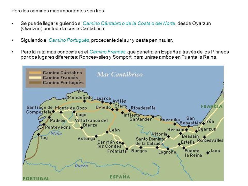 Pero los caminos más importantes son tres: Se puede llegar siguiendo el Camino Cántabro o de la Costa o del Norte, desde Oyarzun (Oiartzun) por toda l