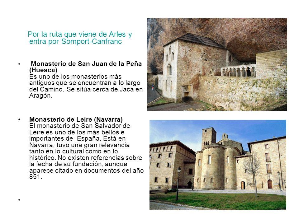 Por la ruta que viene de Arles y entra por Somport-Canfranc Monasterio de San Juan de la Peña (Huesca) Es uno de los monasterios más antiguos que se e
