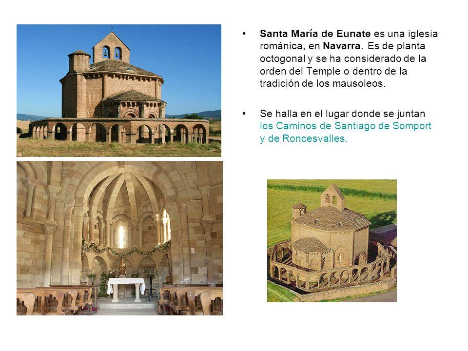 Santa María de Eunate es una iglesia románica, en Navarra. Es de planta octogonal y se ha considerado de la orden del Temple o dentro de la tradición
