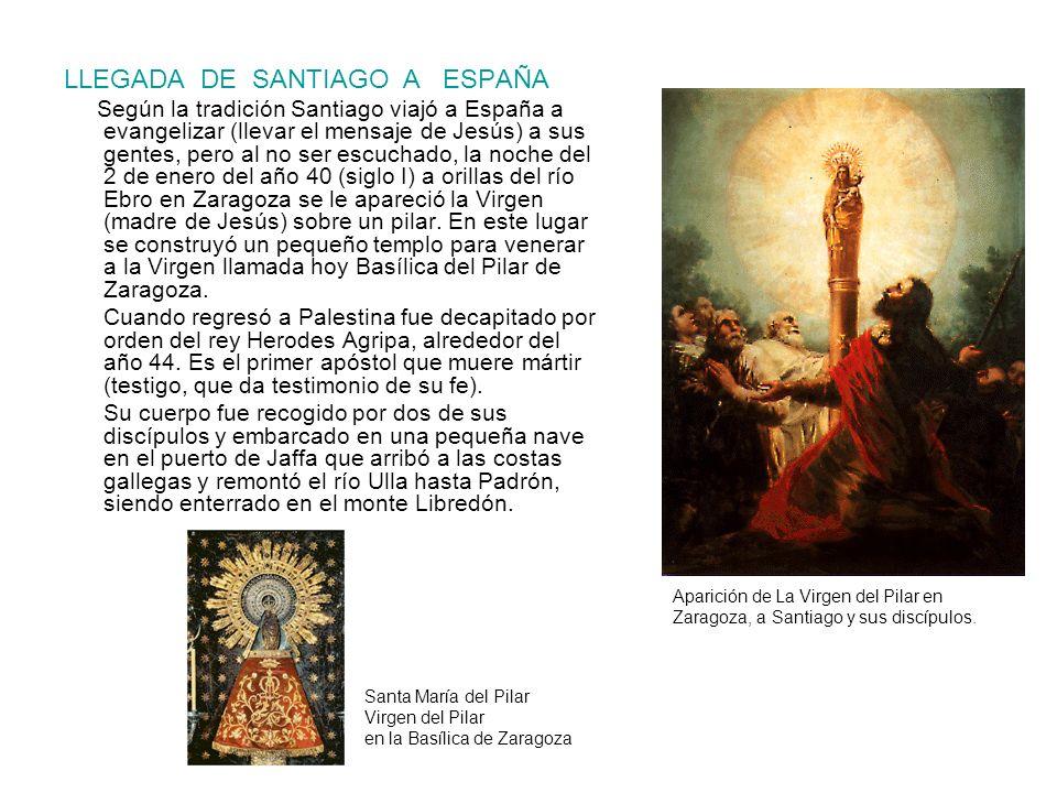 LLEGADA DE SANTIAGO A ESPAÑA Según la tradición Santiago viajó a España a evangelizar (llevar el mensaje de Jesús) a sus gentes, pero al no ser escuch