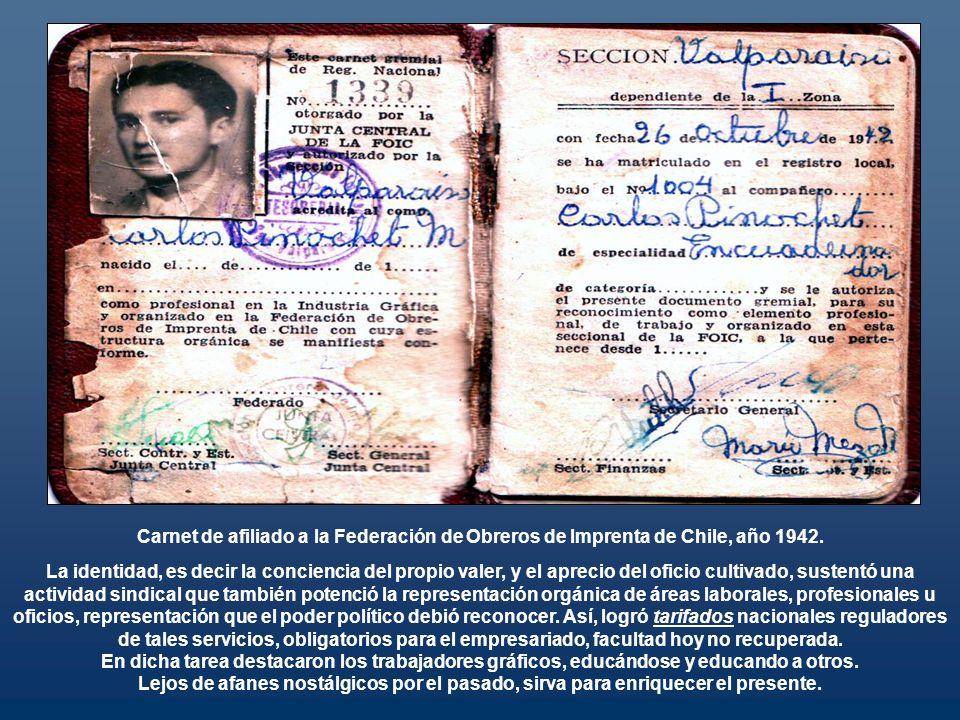 Carnet de afiliado a la Federación de Obreros de Imprenta de Chile, año 1942. La identidad, es decir la conciencia del propio valer, y el aprecio del