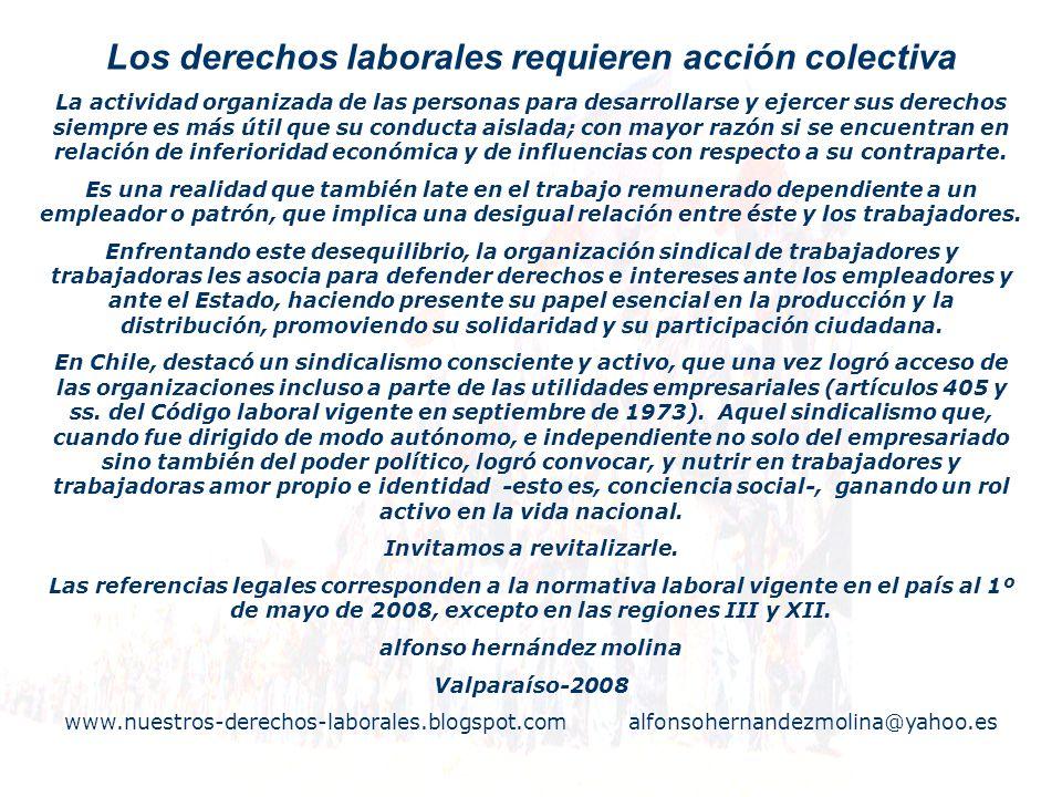 El Estado chileno se ha comprometido internacionalmente a garantizar el derecho de toda persona a la sindicación; es obligación de los órganos del Estado la defensa del ejercicio de esta facultad.