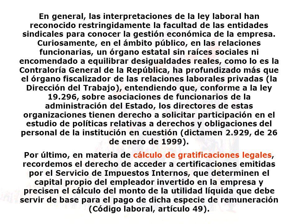 En general, las interpretaciones de la ley laboral han reconocido restringidamente la facultad de las entidades sindicales para conocer la gestión eco