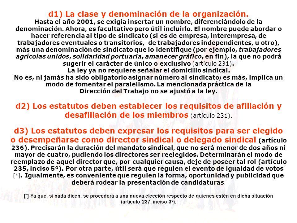 d1) La clase y denominación de la organización. Hasta el año 2001, se exigía insertar un nombre, diferenciándolo de la denominación. Ahora, es faculta