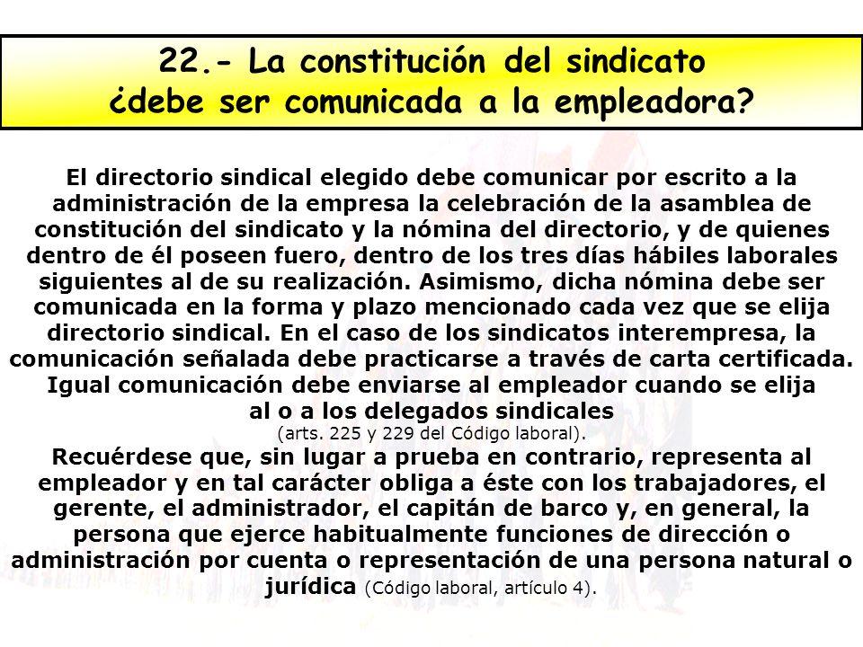 El directorio sindical elegido debe comunicar por escrito a la administración de la empresa la celebración de la asamblea de constitución del sindicat