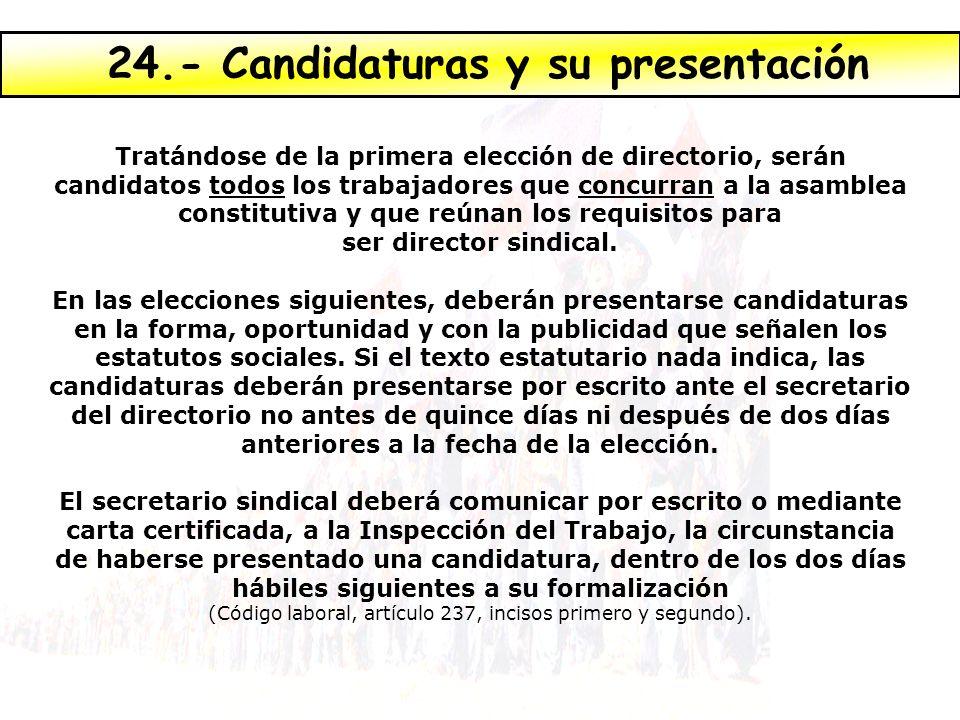 Tratándose de la primera elección de directorio, serán candidatos todos los trabajadores que concurran a la asamblea constitutiva y que reúnan los req