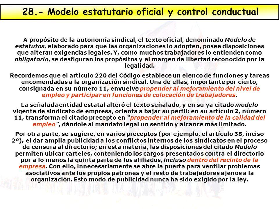 A propósito de la autonomía sindical, el texto oficial, denominado Modelo de estatutos, elaborado para que las organizaciones lo adopten, posee dispos