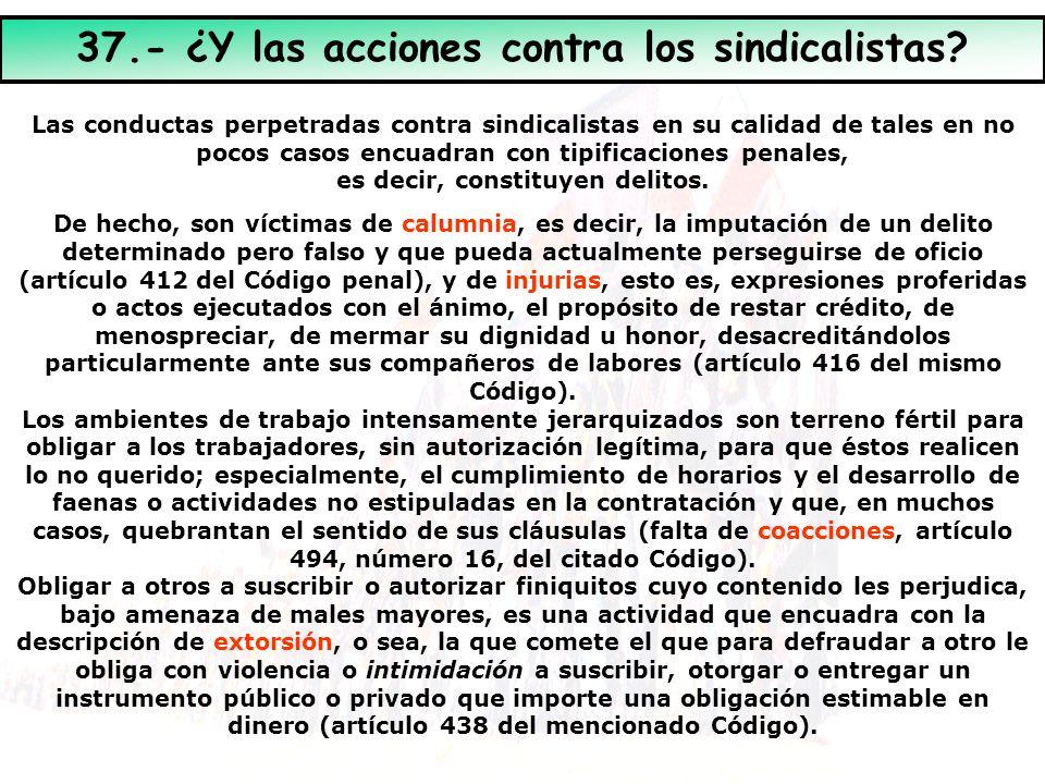 Las conductas perpetradas contra sindicalistas en su calidad de tales en no pocos casos encuadran con tipificaciones penales, es decir, constituyen de