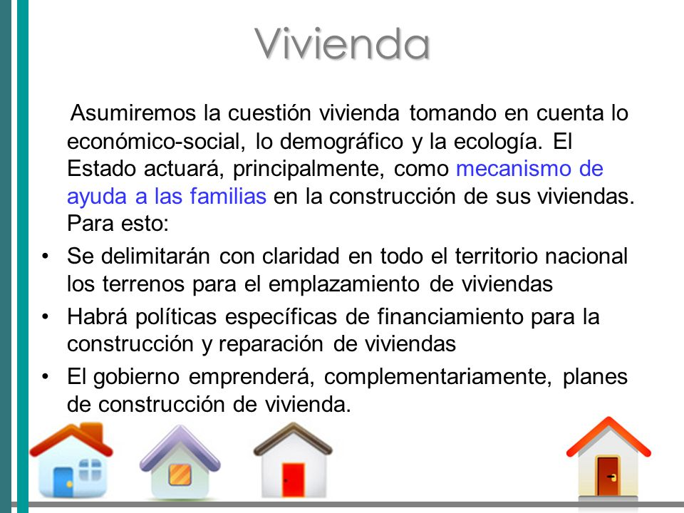 Vivienda Asumiremos la cuestión vivienda tomando en cuenta lo económico-social, lo demográfico y la ecología.