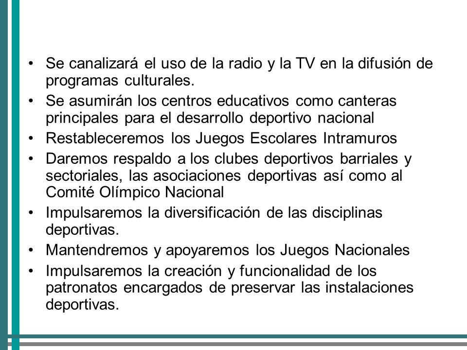 Se canalizará el uso de la radio y la TV en la difusión de programas culturales.