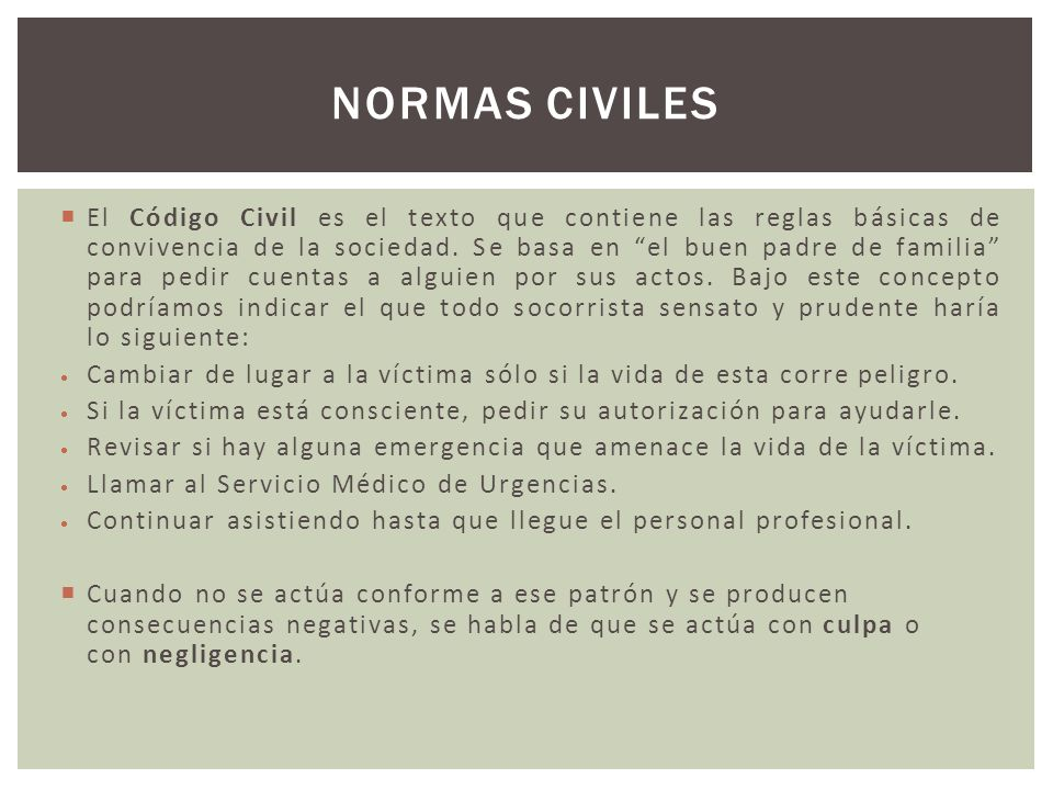 El Código Civil es el texto que contiene las reglas básicas de convivencia de la sociedad. Se basa en el buen padre de familia para pedir cuentas a al