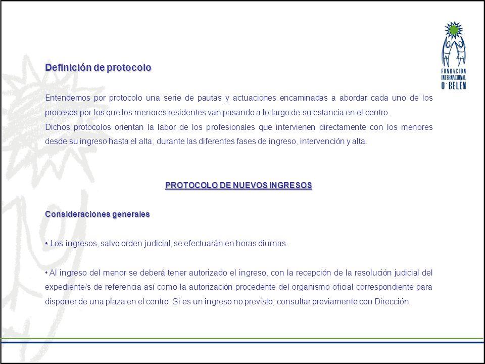 Definición de protocolo Entendemos por protocolo una serie de pautas y actuaciones encaminadas a abordar cada uno de los procesos por los que los meno