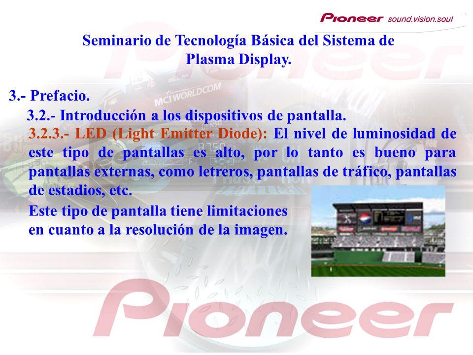 Seminario de Tecnología Básica del Sistema de Plasma Display. 3.- Prefacio. 3.2.3.- LED (Light Emitter Diode): El nivel de luminosidad de este tipo de