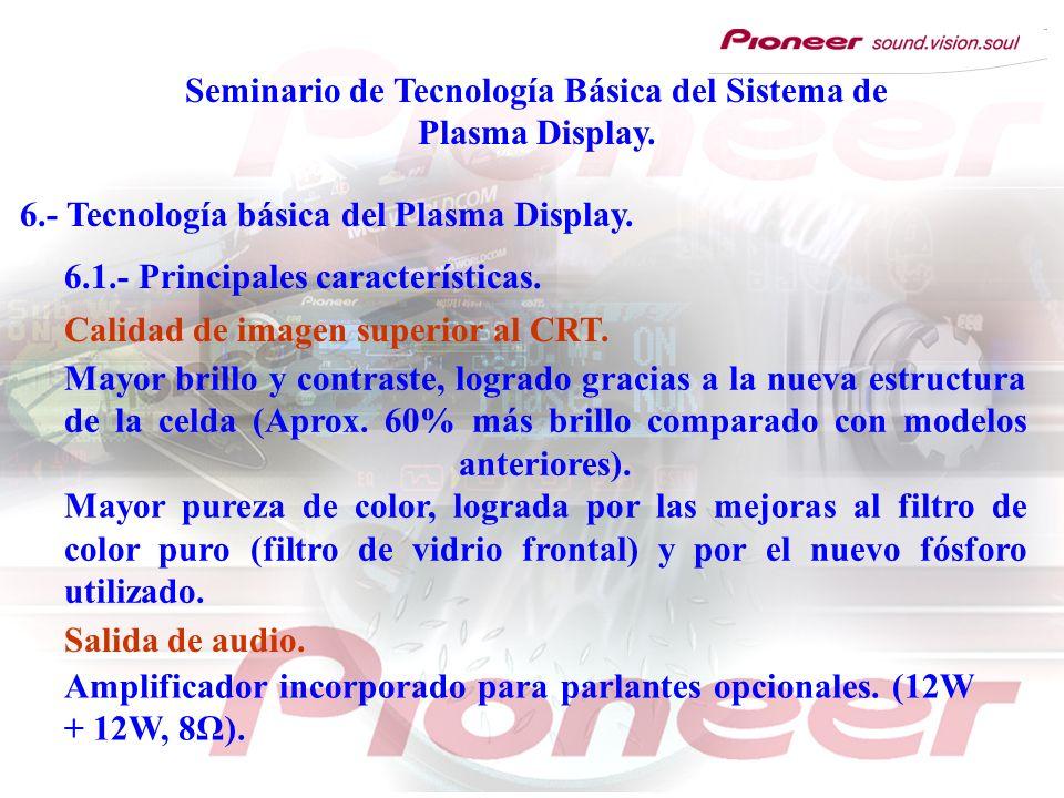 Seminario de Tecnología Básica del Sistema de Plasma Display. 6.- Tecnología básica del Plasma Display. 6.1.- Principales características. Mayor brill