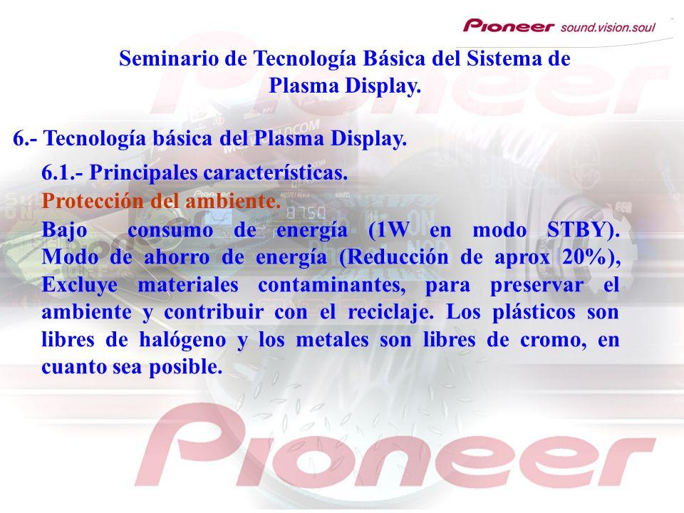 Seminario de Tecnología Básica del Sistema de Plasma Display. 6.- Tecnología básica del Plasma Display. 6.1.- Principales características. Bajo consum