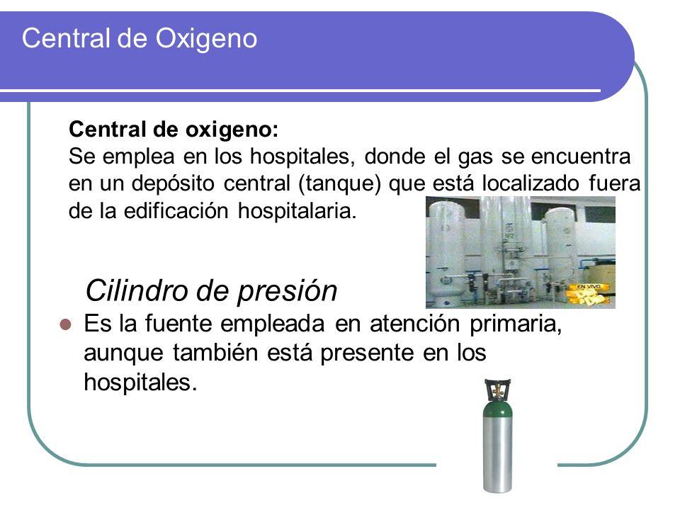 Central de Oxigeno Central de oxigeno: Se emplea en los hospitales, donde el gas se encuentra en un depósito central (tanque) que está localizado fuer